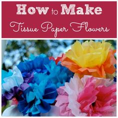 How to Make Tissue Paper Flowers -- how nice would it be to surprise your Valentine with a bouquet of these??