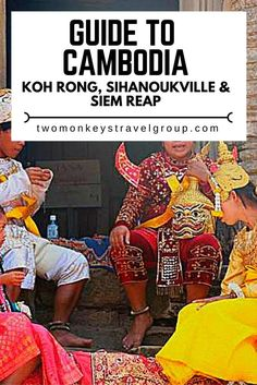 Guide to Cambodia- Koh Rong, Sihanoukville & Siem Reap