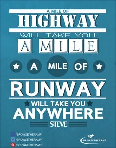 """A mile of runway will take you a mile. A mile of runway will take you anywhere"" #aviation #quotes #avgeek"