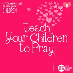 """Little choices that reap big blessings:  1. Teach your children """"The Lord's Prayer."""" 2. Pray as a lifestyle. 3. Share sentence prayers at the dinner table. 4. Read from a book of prayers. 5. Create a family prayer list. 6. Pray daily with each child at bedtime.  #Scripture: """"One of His disciples said to Him, 'Lord, teach us to pray.'"""" –Luke 11:1"""