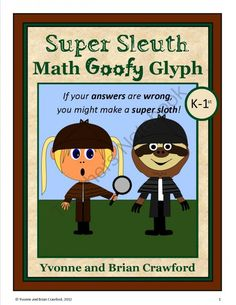 Super Sleuth Math Goofy Glyph (Kindergarten and 1st grade) from Yvonne Crawford on TeachersNotebook.com (23 pages)