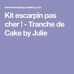 Kit escarpin pas cher ! - Tranche de Cake by Julie