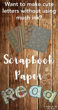 Free letter templates and other bulletin board goodies back to how to use scrapbook paper to print letters for classroom displays and bulletin boards spiritdancerdesigns Choice Image