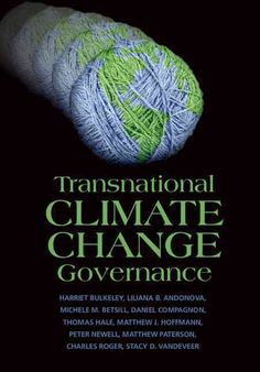 It is increasingly clear that the world of climate politics is no longer confined to the activities of national governments and international negotiations. Critical to this transformation of the polit
