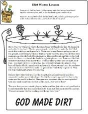 Summer Sunday School Lesson God made dirt.  Would be good for Earth Day April 22
