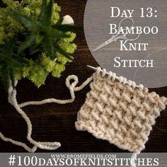 Day 13 - Bamboo Knit Stitch - #100daysofknitstitches