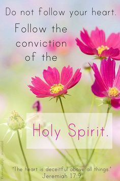 Jeremiah 17:9: Follow the conviction of the Holy Spirit! #faith #bible #HolySpirit