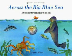 Across The Big Blue Sea by Jakki Wood. $0.01. 32 pages. Author: Jakki Wood. Publisher: National Geographic Children's Books; 1 edition (March 1, 1998). Reading level: Ages 8 and up