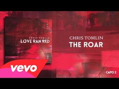 Chris Tomlin - The Roar (Lyrics & Chords)