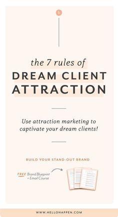 7 Rules of Dream Client Attraction Creative Business, Business Tips, Online Business, Business Branding, Business Marketing, Corporate Branding, Logo Branding, Media Marketing, 3d Logo
