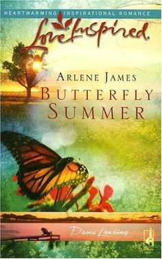 Arlene James - Butterfly Summer / #awordfromJoJo #ChristianFiction