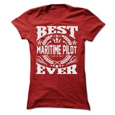 BEST MARITIME PILOT EVER T SHIRTS - Your shirt is screen printed on high quality material! ==> Dont delay! Please Order it now! (Pilot Tshirts)