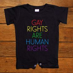 Gay Rights Are Human Rights -- Baby Onesie