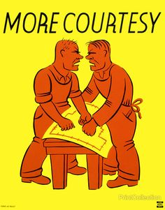 More Courtesy, Fighting. Created by the New York Federal Art Project, between 1936 and 1941 as a color solkscreen poster promoting better interpersonal communications in the workplace, showing two men