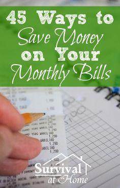 45 Ways to Save Money on Your Monthly Bills (via Survival at Home) Save Money, Saving Money, Budgeting #Budget, #SaveMoney