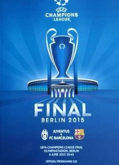 Barcelona 3 Juventus 1 in May 2015 in Berlin. The programme cover for the Champions League Final. Barcelona Champions League, Uefa Champions League, Real Madrid Win, Ucl Final, Pc Memory, Berlin, Football Program, Word Pictures, European Football