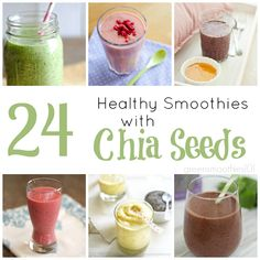 24 Healthy Smoothies with Chia Seeds (one of the richest plant-based sources of Omega-3 fatty acids)