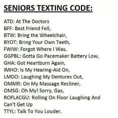 When me and my best are in the nursing home we'll be texting like this haha