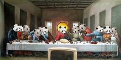 Pandas Last Supper (If Its Hip, Its Here: UPDATED: 45 New More Last Suppers for 2013. Thats Now A Total of 105!) #darrenstein