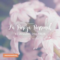 La pureza personal es la clave del amor. Wendy W. Nelson #Sud