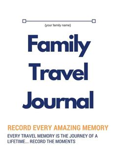 Download this 20 page Family Travel Journal PDF... keep all the travel memories in one place! Pages to record airports, modes of transportation, languages, foods, experiences and more!