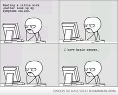 According To The Internet, I Have Loads Of Illnesses... - Damn! LOL