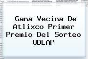 http://tecnoautos.com/wp-content/uploads/imagenes/tendencias/thumbs/gana-vecina-de-atlixco-primer-premio-del-sorteo-udlap.jpg Sorteo UDLAP. Gana vecina de Atlixco primer premio del Sorteo UDLAP, Enlaces, Imágenes, Videos y Tweets - http://tecnoautos.com/actualidad/sorteo-udlap-gana-vecina-de-atlixco-primer-premio-del-sorteo-udlap/