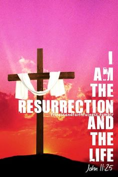 """† ♥ † ♥ †        Jesus said to her, I am the Resurrection and the Life; he who believes in Me will live even if he dies,  and everyone who lives and believes in Me will never die. Do you believe this?""""  She said to Him, """"Yes, Lord; I have believed that You are the Christ, the Son of God, even He who comes into the world."""" { John 11:25-27 }  † ♥ † ♥ † quot, cross"""
