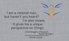 """RAVENCLAW: """"I am a rational man, but haven't you heard? I'm also insane. It gives me a unique perspective on things. Skulduggery Pleasant, Dying Of The Light, House Quotes, Be True To Yourself, Ravenclaw, Bibliophile, Drawing Tips, Book Quotes"""