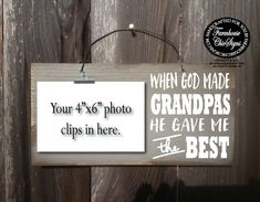 When God made grandpas he gave me the best rustic photo holder   Etsy Distressed Wood Signs, Painted Wood Signs, Hand Painted, All You Need Is, Give It To Me, Christmas Gifts For Uncles, Signs For Mom, Photo Holders, Grandpa Gifts