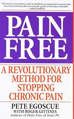 Pain Free: A Revolutionary Method for Stopping Chronic Pain by Pete Egoscue http://www.amazon.com/dp/0553379887/ref=cm_sw_r_pi_dp_GLH8wb1KZXV4R