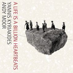 Andy Moor + Yannis Kyriakides - A Life is a Billion Heartbeats (2014)