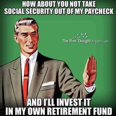 collecting social security but can still play meme | Do you guys agree with this? | Sons of Liberty Tees: A Liberty and ...