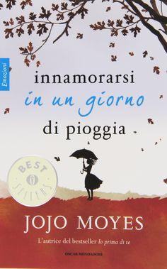 """""""Innamorarsi in un giorno di pioggia"""" Jojo Moyes (Mondadori) Best Books To Read, I Love Books, Good Books, My Books, Freedom Life, Forever Book, Book Corners, Lectures, Film"""