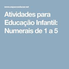 Atividades para Educação Infantil: Numerais de 1 a 5