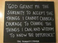 The Serenity Prayer. My favorite <3.