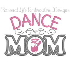 Dance Mom Ballet Tap Jazz Sports Machine Embroidery Design Digital Applique Pattern INSTANT DOWNLOAD Girl Athletic Princess Mothers Day by PersonalLife on Etsy