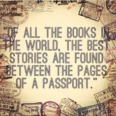 """Of all the books in the world, the best stories are found between the pages of a passport."" #TravelQuote #travel #quote"
