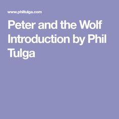 Peter and the Wolf Introduction by Phil Tulga