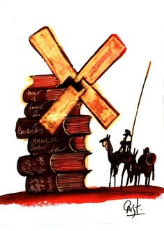 Don Quijote with book windmill… I Love Books, Books To Read, My Books, Moulin France, Scrapbooking Image, Man Of La Mancha, Dom Quixote, Don Miguel, What Book