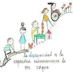 La discapacidad es la capacidad extraordinaria  de ser capaz...