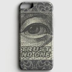 Trust No One iPhone 6/6S Case