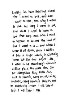 This. Is. perfect. I want it to last. I want it to be FULL and real and I will wait for someone who can give me that.