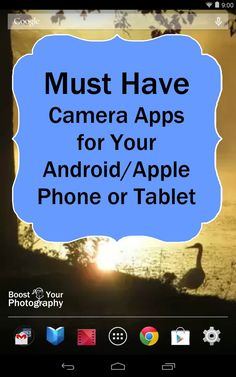 Must Have Photography Camera Apps for Your Android or iPhone Phone or Tablet   Boost Your Photography