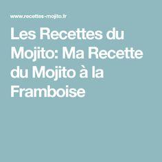 Les Recettes du Mojito: Ma Recette du Mojito à la Framboise