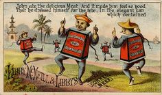 John ate the delicious Meat, And it made him feel so good / That he dressed himself for the fete, In the elegant can which contained Libby, McNeill & Libby's Cooked Corned Beef [trade card]; 1880-1900