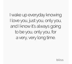 I know I will never be your first but...I still hope to be your last.whether that is. a month a week a year a decade from now.,,, true love waits