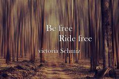 Be free        Ride free