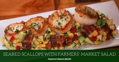 Seared Scallops with Farmers' Market Salad - FreeStuff.Website - http://freestuff.website/recipes/seared-scallops-with-farmers-market-salad.html
