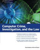 Computer Crime, Investigation, and the Law by Chuck Easttom and Jeff Taylor